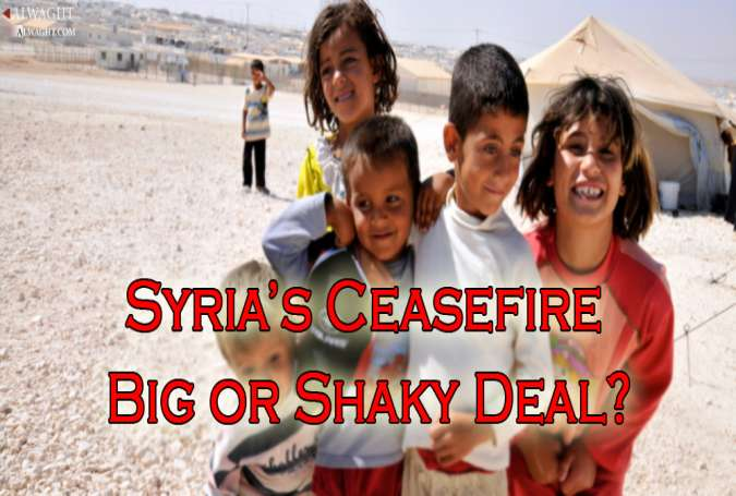 Syria's Ceasefire; Big or Shaky Deal?