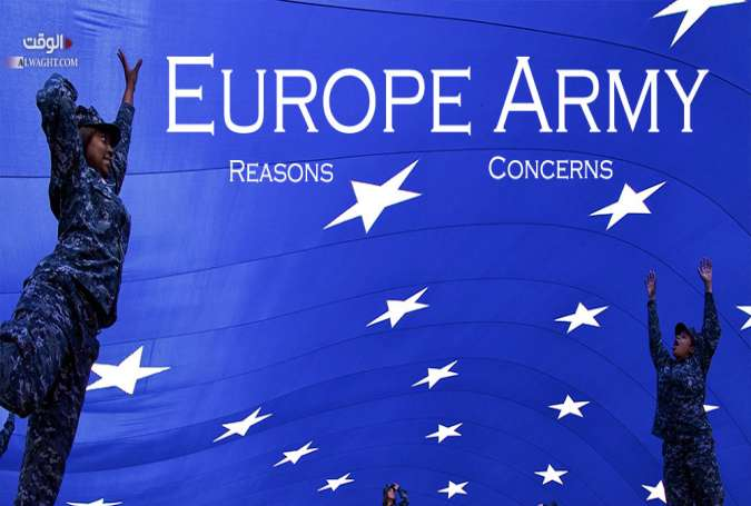 Europe Mulls Establishing Strong Army; Reasons, Concerns